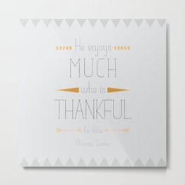Thankful - Thomas Secker Quote Metal Print