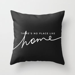 There's No Place Like Home - Black Throw Pillow