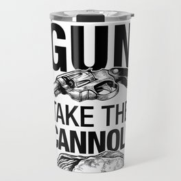 Leave the Gun Take the Cannoli Travel Mug