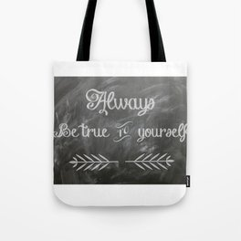 Be True to You (Quote) Tote Bag