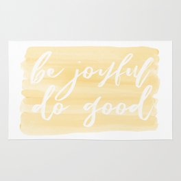 Be Joyful, Do Good Rug