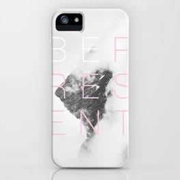 Be Present iPhone Case
