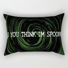 Do You Think I'm Spooky? Rectangular Pillow