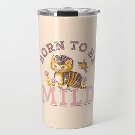 Born To Be Mild (Dusty Pink) Travel Mug