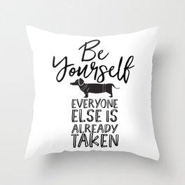 Be Yourself Daschund Throw Pillow