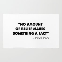 No Amount of Belief Makes Something a Fact - James Randi Rug