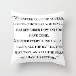 Remember how far you've come - quote Throw Pillow