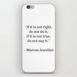 STOIC philosophy quotes - Marcus Aurelius - If it is not right do not do it - if it is not true do n iPhone Skin