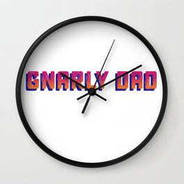 Totally Gnarly Dad Wall Clock