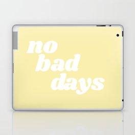 no bad days VIII Laptop & iPad Skin