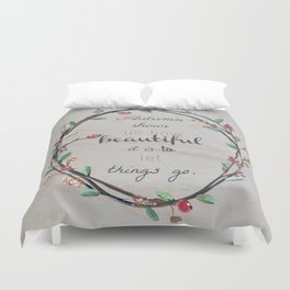 Autumn shows us how beautiful it is to let things go quote Duvet Cover
