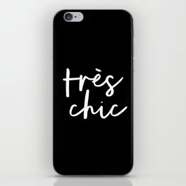 Tres Chic black and white modern french typography quote poster canvas wall art home decor iPhone Skin