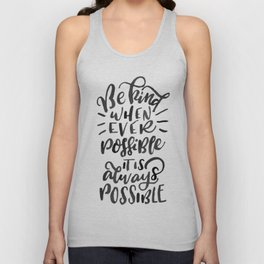 Be kind whenever possible… Quote Unisex Tank Top