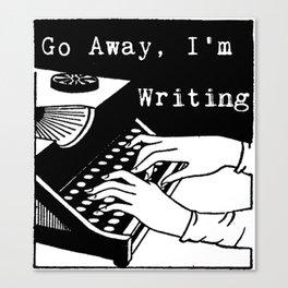 Go Away, I'm Writing (Black/White) Canvas Print