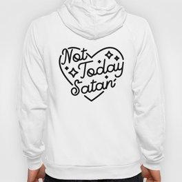 not today satan I Hoody