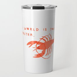 The World is Your Lobster Travel Mug