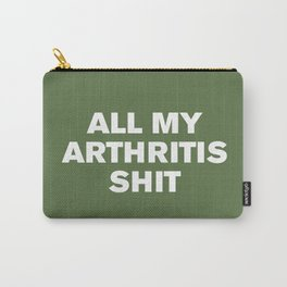 All My Arthritis Sh*t (Kale) Carry-All Pouch