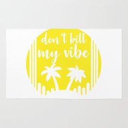 Don't kill my vibe Rug