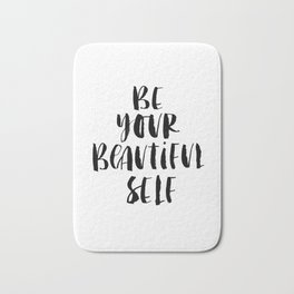 Be Your Beautiful Self modern black and white minimalist typography home room wall decor Bath Mat