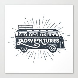 Say yes to new adventures Canvas Print