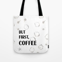 But First, Coffee - Caffeine Addicts Unite! Tote Bag