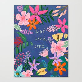 Qué será, será... Canvas Print