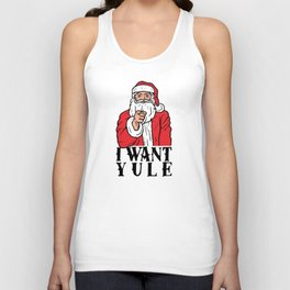 I Want Yule Unisex Tank Top