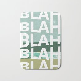 Blah whatever sh*t you say Bath Mat