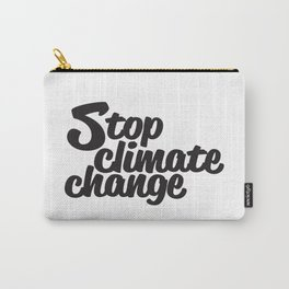 Stop Climate Change Carry-All Pouch