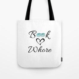 Book Whore Tote Bag