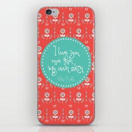 I love you more than my own skin. -Frida Kahlo iPhone Skin