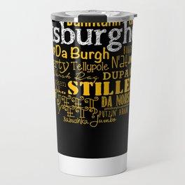 Pittsburghese Travel Mug