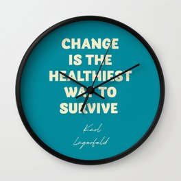 Karl Lagerfeld on change, inspirational quote, life, survive, move on, getting over Wall Clock