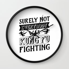 surely not everybody was kung fu Wall Clock
