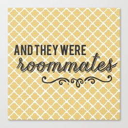 And They Were Roommates (Yellow) Canvas Print