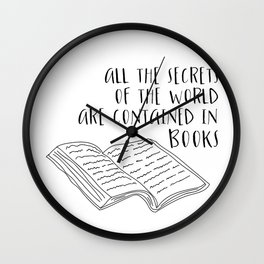 All The Secrets of the World are Contained in Books (B&W) Wall Clock