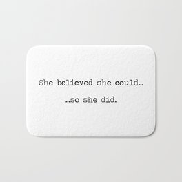 She Believed She Could Bath Mat