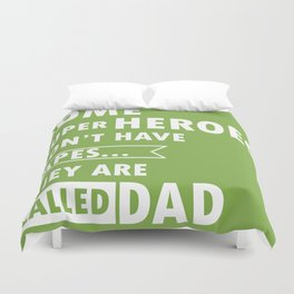 Some superheroes don't have capes... They are called Dad Duvet Cover