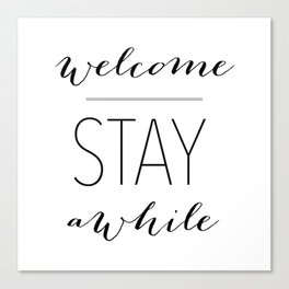 Welcome Stay Awhile Canvas Print