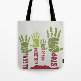 Deforestation has to stop Tote Bag