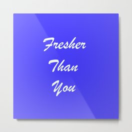 Fresher Thank You : Periwinkle Metal Print