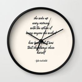 she always chose herself Wall Clock