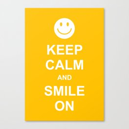 Keep Calm and Smile On Canvas Print