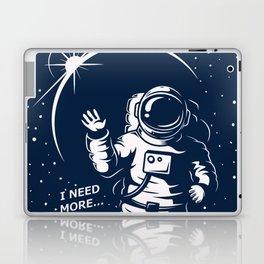 I NEED MORE SPACE Laptop & iPad Skin