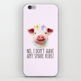 Vegan Statement No I don't Have Any Spare Ribs iPhone Skin