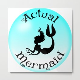 Actual Mermaid Metal Print