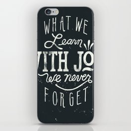 What We Learn With Joy - We Never Forget iPhone Skin