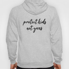 Protect Kids not Guns Calligraphic Hoody