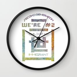 We're Number Two - Child of an Immigrant - Second Generation - Nisei Wall Clock