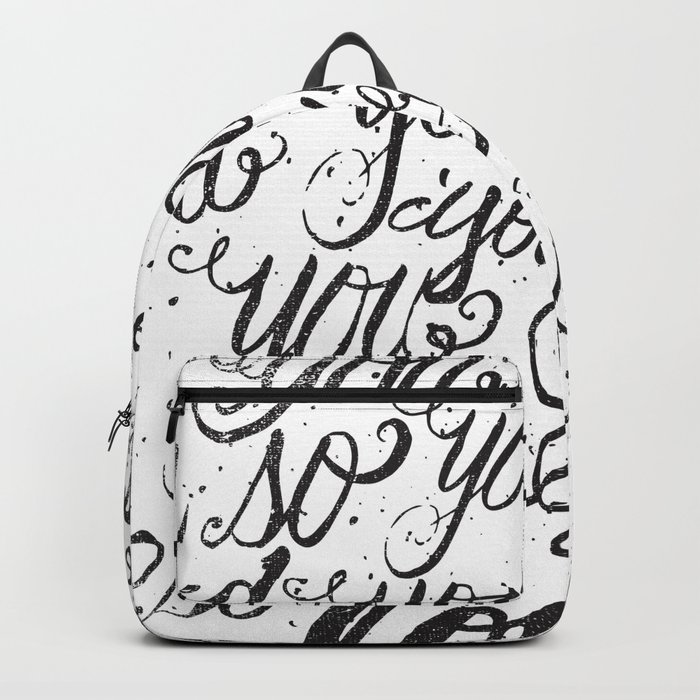 YOU YOU YOU ARE SO LOVED Backpack